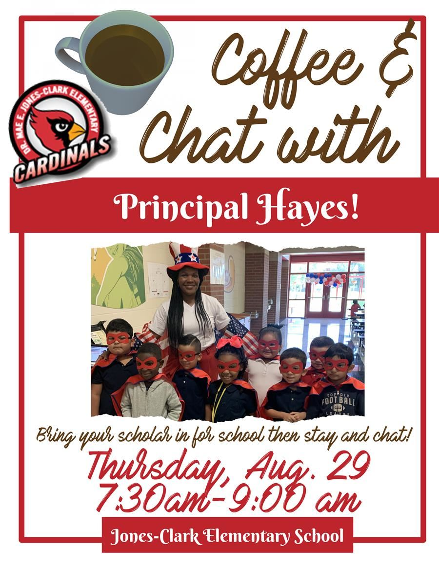 Coffee and Chat with Ms. Hayes August 29th, 7:30 am-9 am